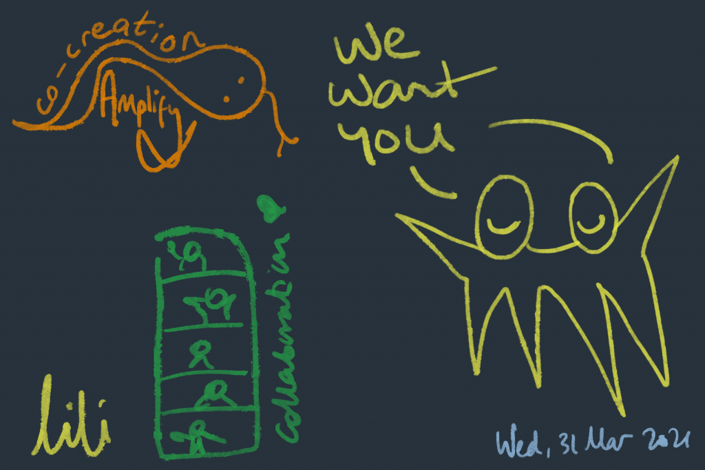 2 figures saying 'we want you'. A snake labelled 'co-creation' & 'Amplify. 5 figures on a screen labelled 'collaboration' with a heart. Wed, 31 March 2021.